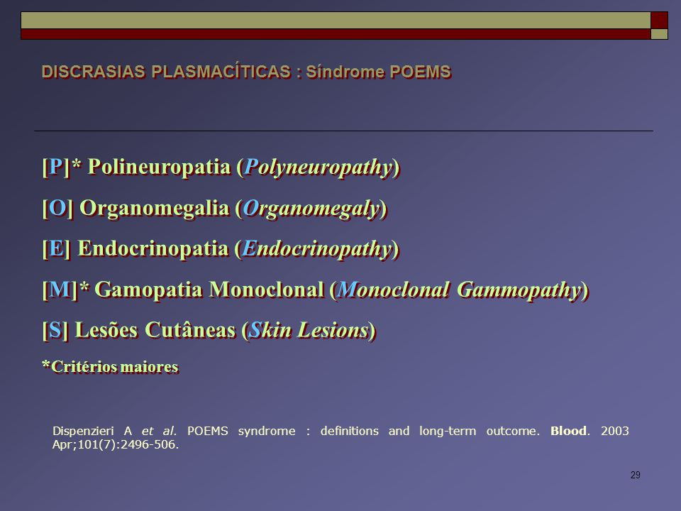 [P]* Polineuropatia (Polyneuropathy) [O] Organomegalia (Organomegaly)